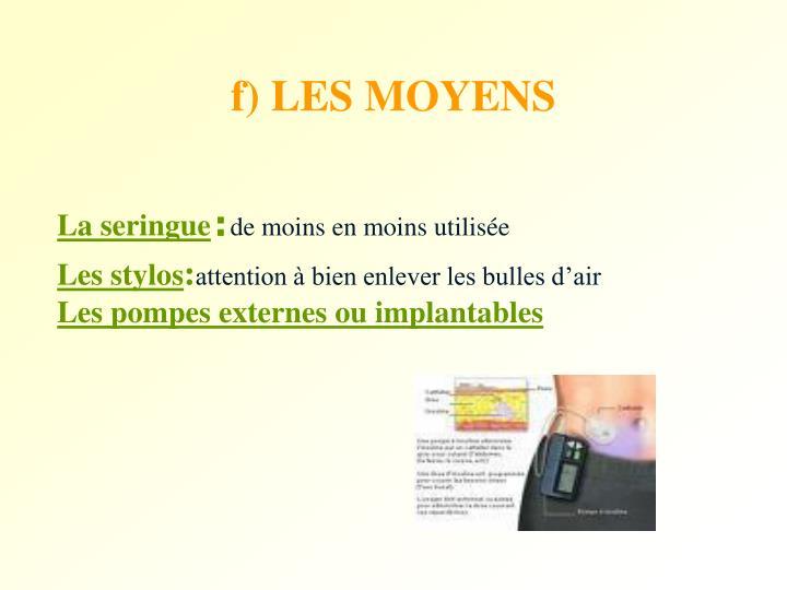 f) LES MOYENS