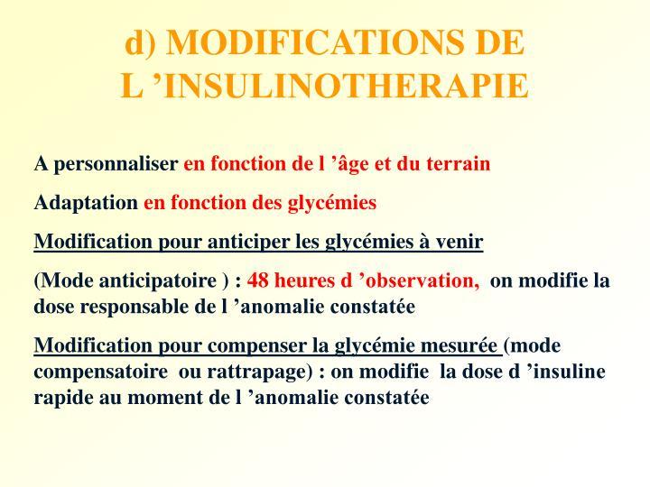 d) MODIFICATIONS DE L'INSULINOTHERAPIE