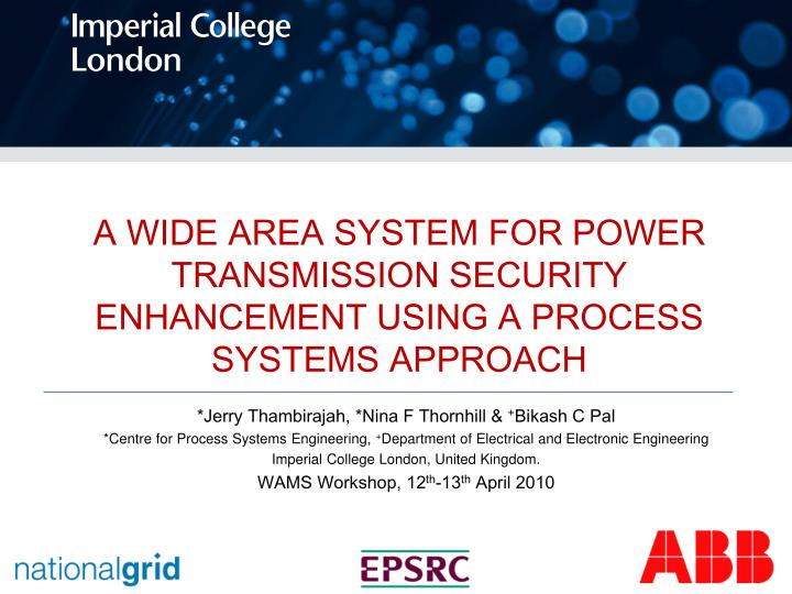 a wide area system for power transmission security enhancement using a process systems approach n.