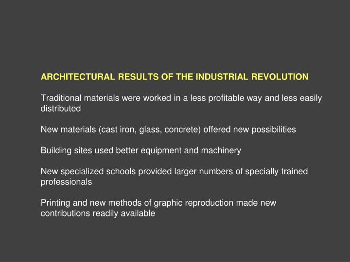 ARCHITECTURAL RESULTS OF THE INDUSTRIAL REVOLUTION