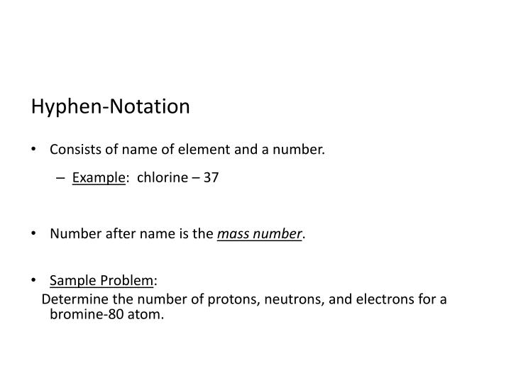 Consists of name of element and a number.
