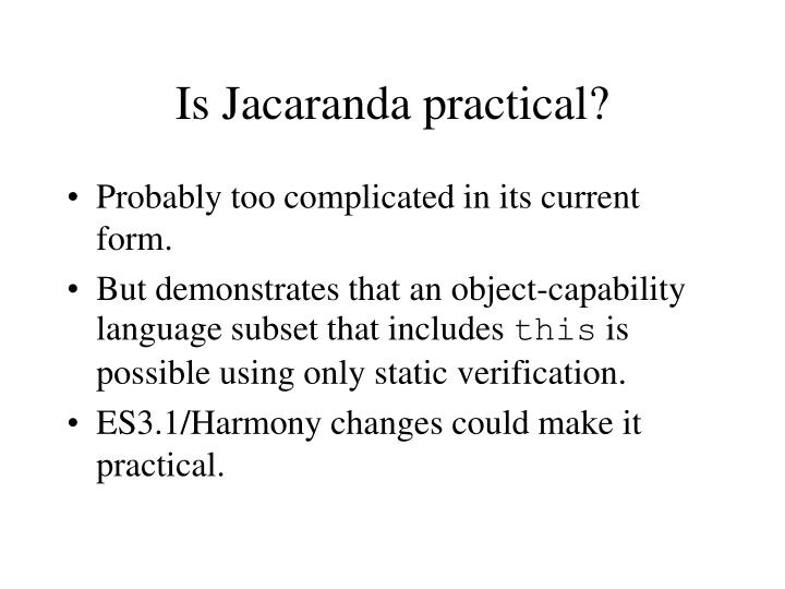 Is Jacaranda practical?