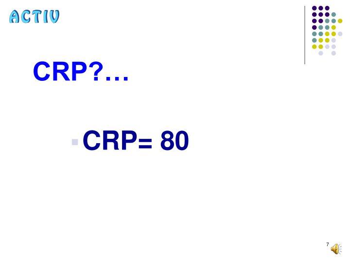 CRP?…