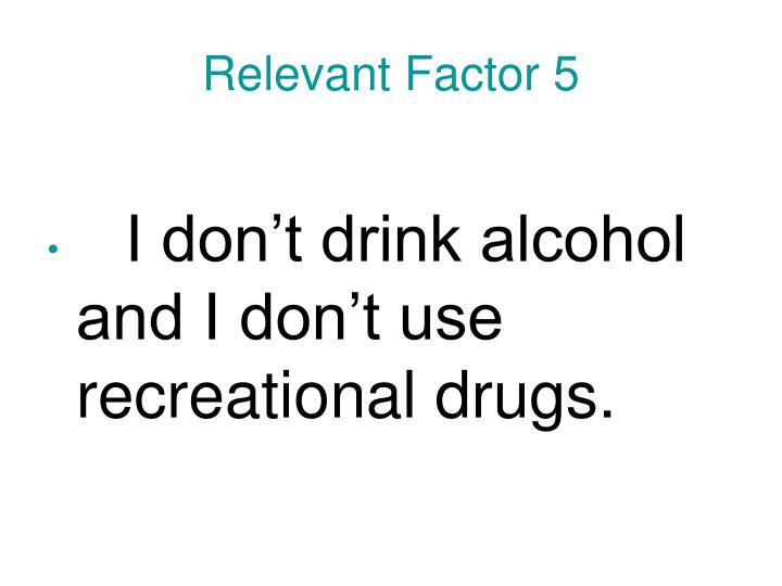 Relevant Factor 5