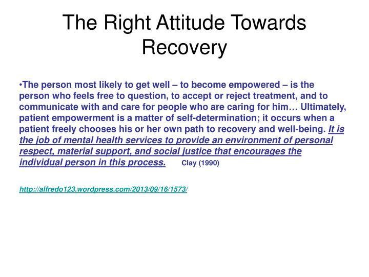 The Right Attitude Towards Recovery