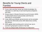 benefits for young clients and families