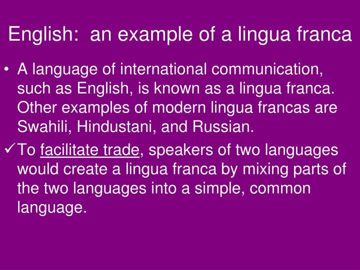 English:  an example of a lingua franca