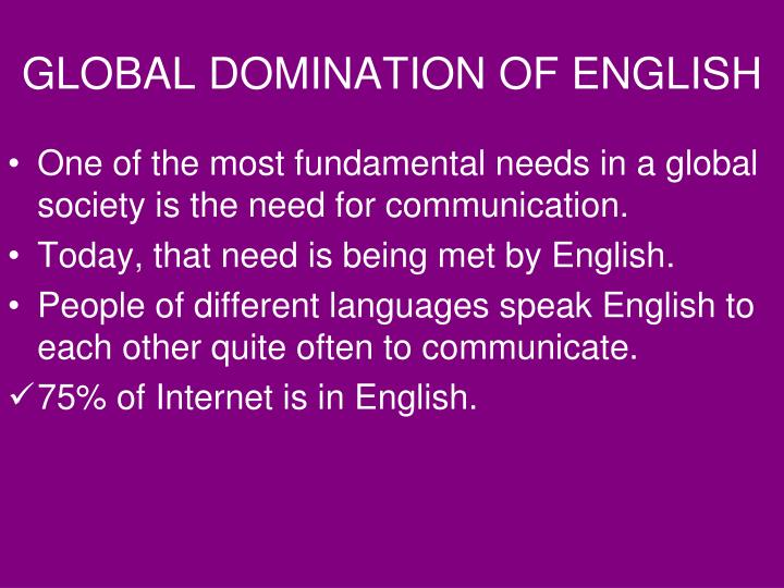GLOBAL DOMINATION OF ENGLISH