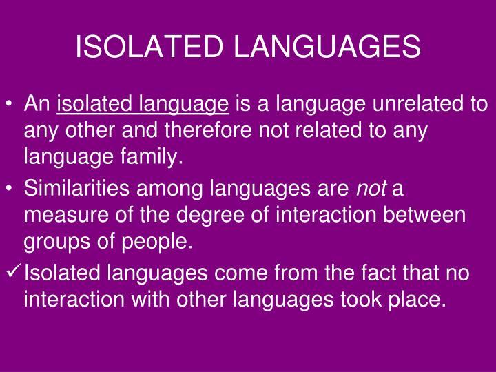 ISOLATED LANGUAGES