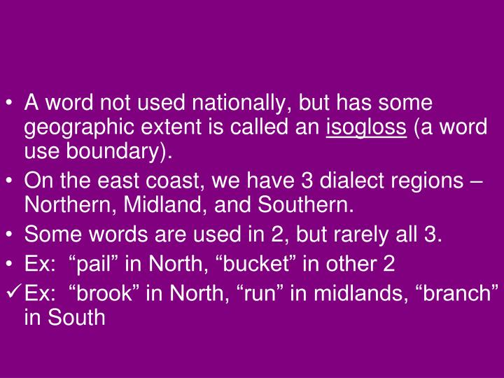 A word not used nationally, but has some geographic extent is called an