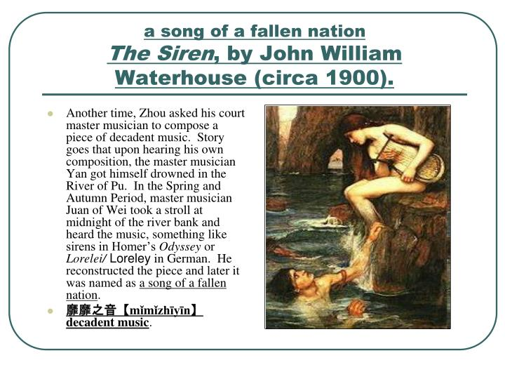 Another time, Zhou asked his court master musician to compose a piece of decadent music.  Story goes that upon hearing his own composition, the master musician Yan got himself drowned in the River of Pu.  In the Spring and Autumn Period, master musician Juan of Wei took a stroll at midnight of the river bank and heard the music, something like sirens in Homer's