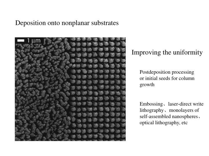 Deposition onto nonplanar substrates