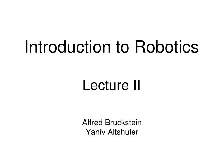 introduction to robotics lecture ii n.