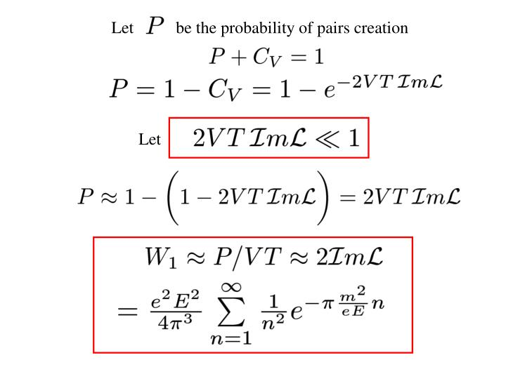 Let          be the probability of pairs creation