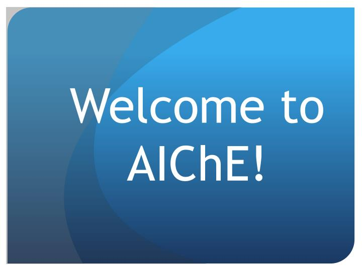 welcome to aiche