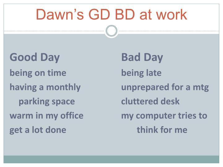 Dawn's GD BD at work