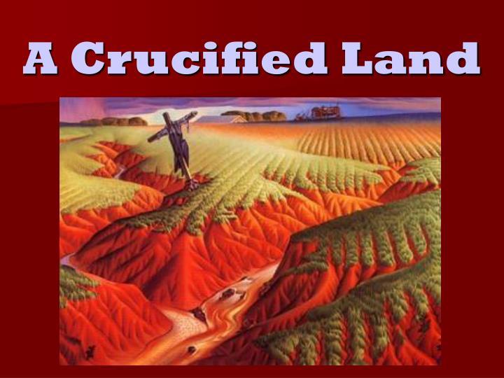 A Crucified Land