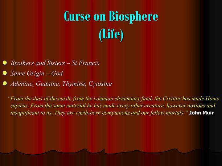 Curse on Biosphere