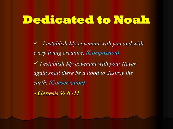 Dedicated to noah