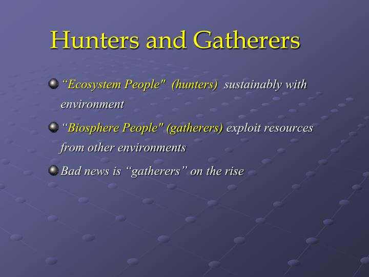 Hunters and Gatherers