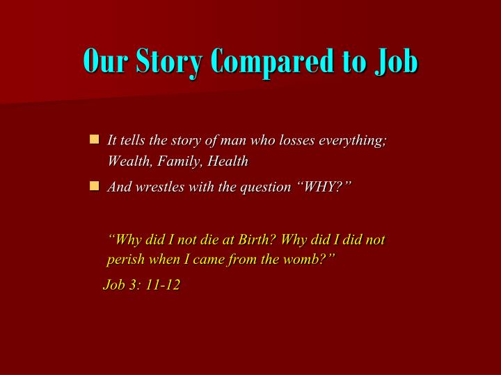 Our Story Compared to Job