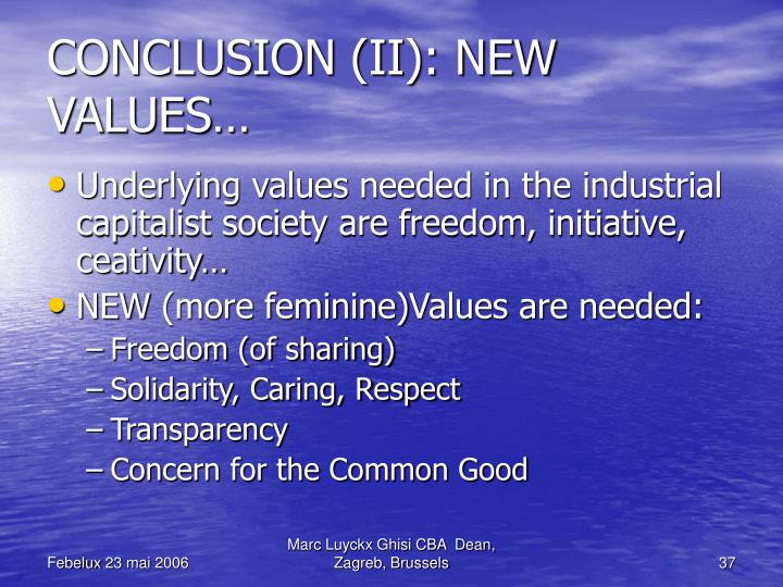 CONCLUSION (II): NEW VALUES…