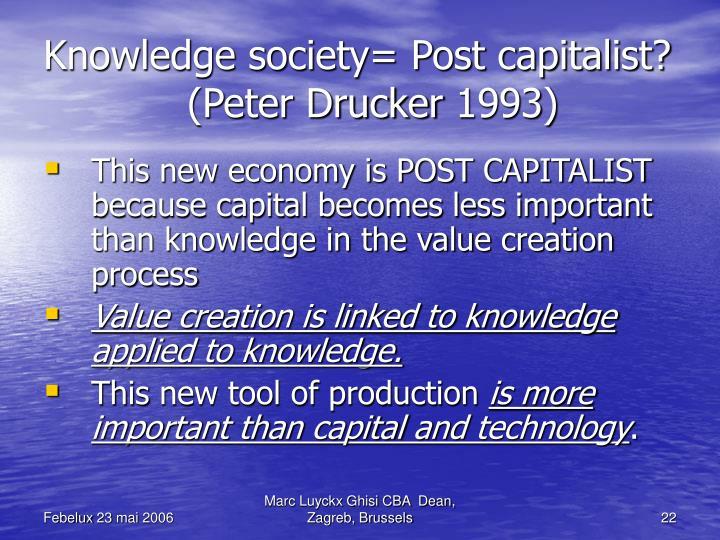 Knowledge society= Post capitalist?