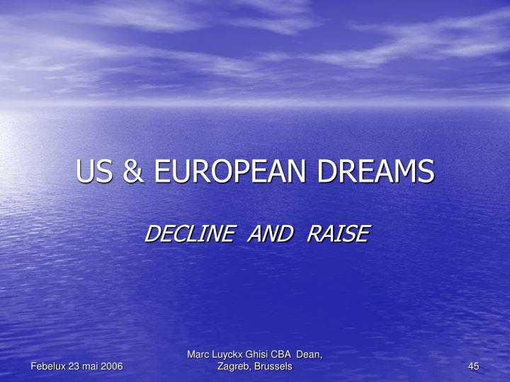 US & EUROPEAN DREAMS