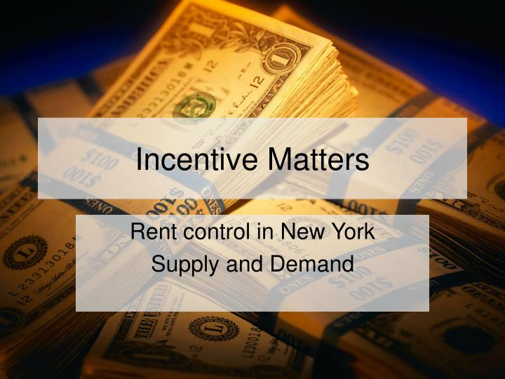 Incentive Matters