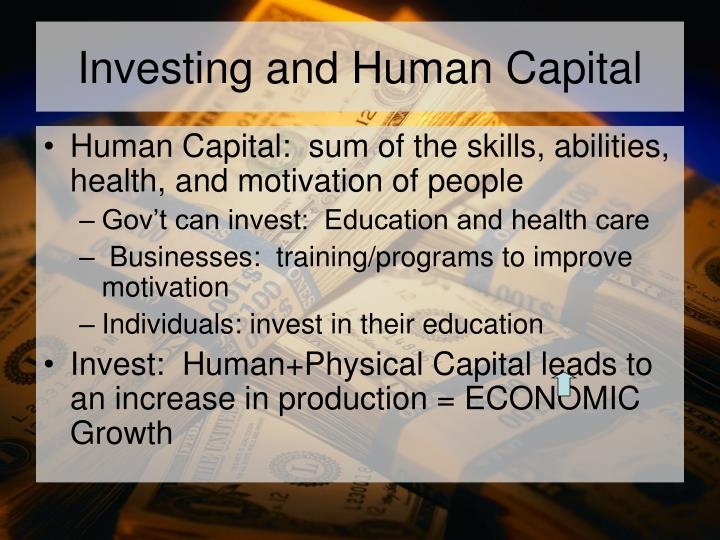 Investing and Human Capital