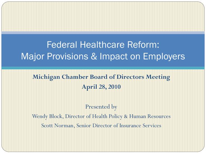 Federal healthcare reform major provisions impact on employers