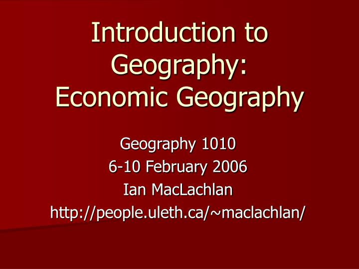 introduction to geography economic geography n.