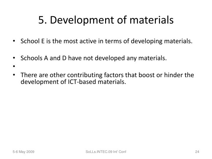 5. Development of materials