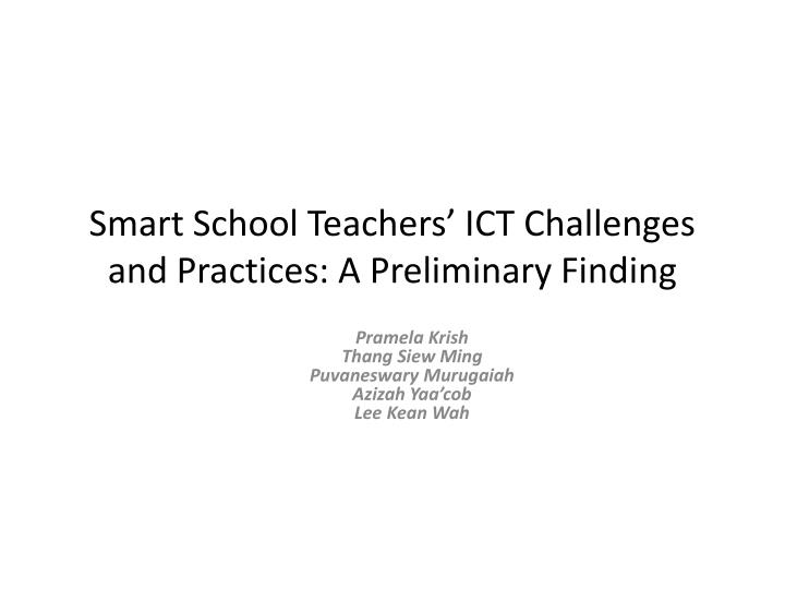Smart school teachers ict challenges and practices a preliminary finding