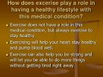 how does excerise play a role in having a healthy lifestyle with this medical condition
