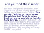 can you find the run on