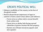 create political will