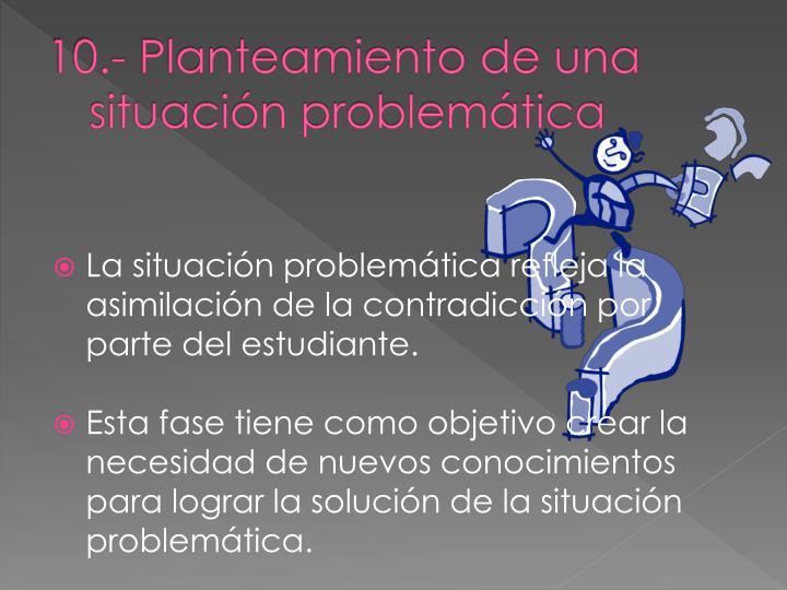10.- Planteamiento de una situación problemática