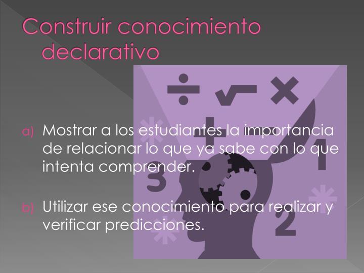 Construir conocimiento declarativo