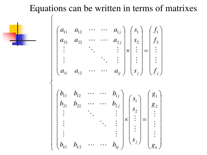 Equations can be written in terms of matrixes