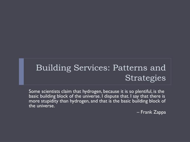 Building Services: Patterns and Strategies