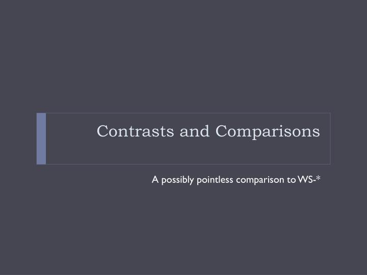 Contrasts and Comparisons