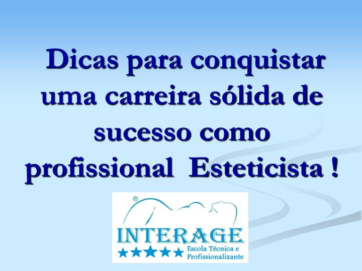 Dicas para conquistar uma carreira sólida de sucesso como profissional  Esteticista !