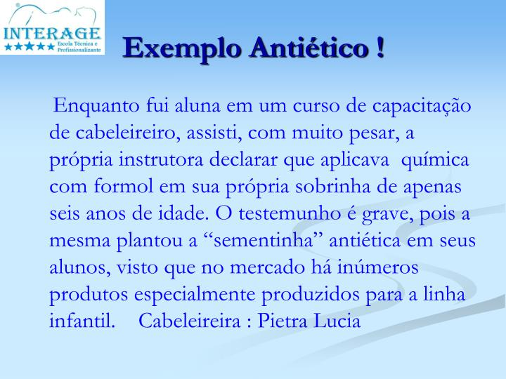 Exemplo Antiético !