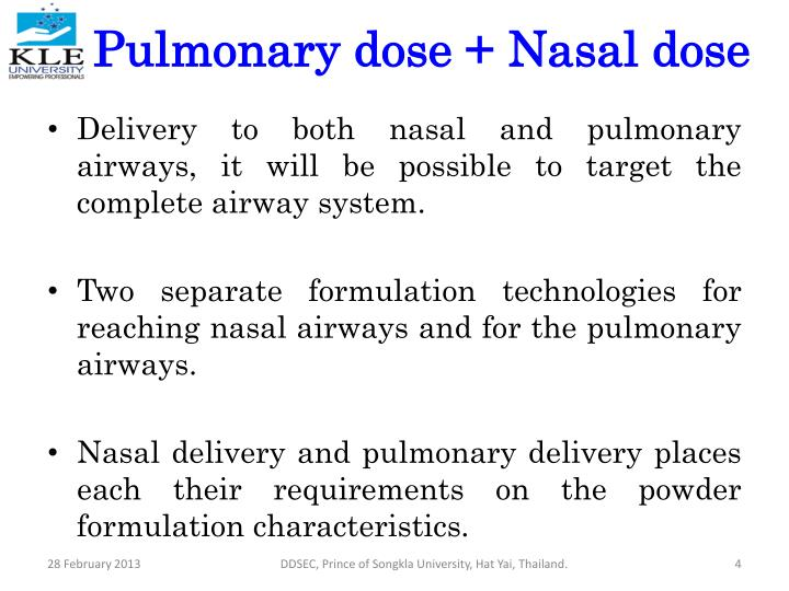 Pulmonary dose + Nasal dose