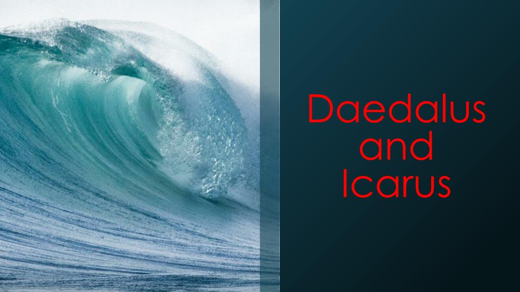 Ppt Daedalus And Icarus Powerpoint Presentation Free