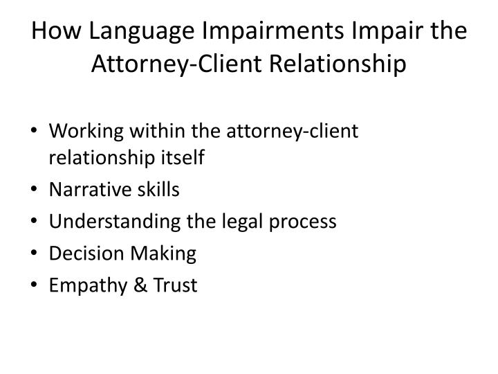 How Language Impairments Impair the Attorney-Client Relationshi