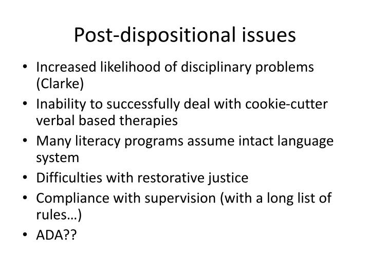 Post-dispositional issues