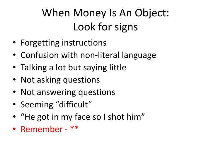 When Money Is An Object: