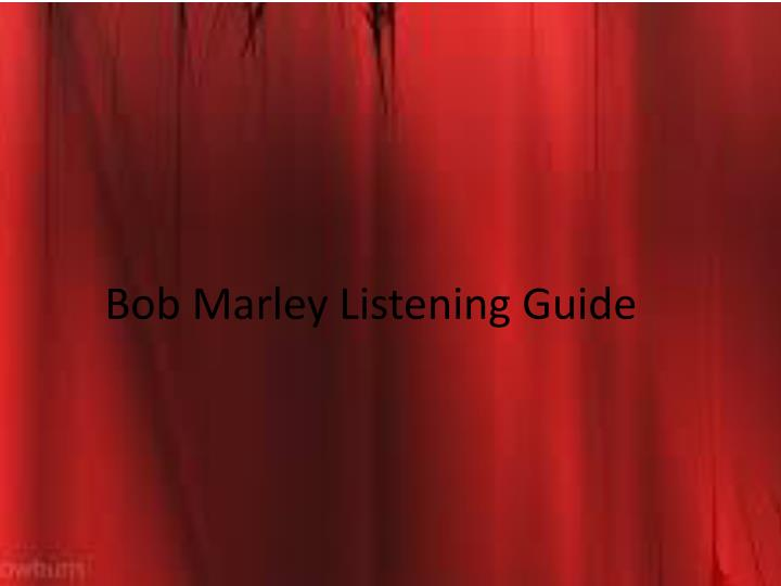 Bob Marley Listening Guide
